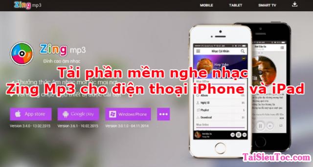 Tải phần mềm nghe nhạc Zing Mp3 cho iPhone và iPad