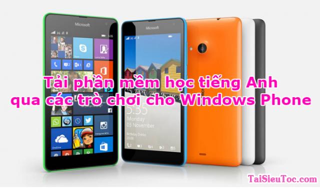 Tải phần mềm học tiếng Anh qua các trò chơi cho Windows Phone