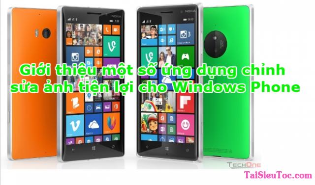 Giới thiệu một số ứng dụng chỉnh sửa ảnh tiện lợi cho Windows Phone