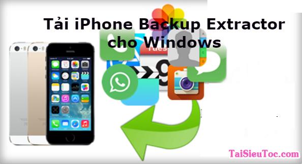 Tải iPhone Backup Extractor – Ứng dụng khôi phục dữ liệu trên Windows