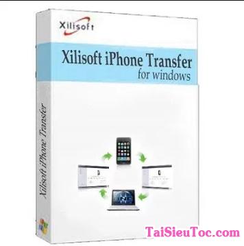 Hướng dẫn tải Xilisoft iPhone Transfer cho Windows