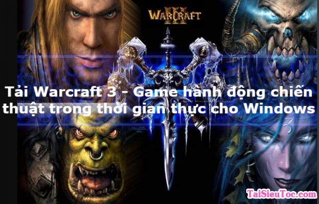 Tải Warcraft 3 – Trò chơi hành động cho Windows