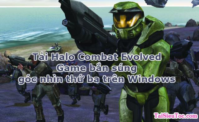 Tải Halo Combat Evolved – Game hành động trên Windows