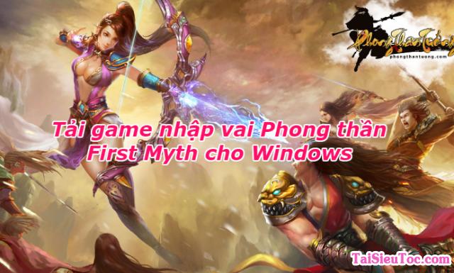 Tải Phong thần First Myth – Game nhập vai trên Windows
