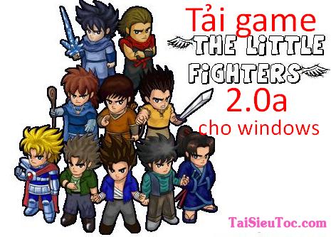 Tải Little Fighter 2.0a – Trò chơi hành động cho Windows