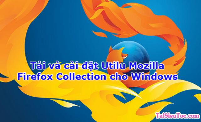 Tải và cài đặt Utilu Mozilla Firefox Collection cho Windows
